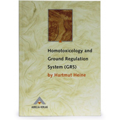 HOMOTOXICOLOGY & GROUND BOOK REGULATION SYSTEMS BY H HEINE